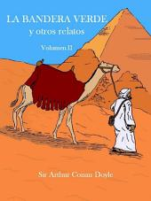 La bandera verde y otros relatos. Historias de aventuras: Volumen II