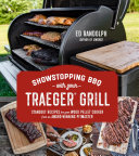 Showstopping BBQ with Your Traeger Grill Book