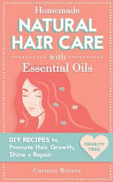 Homemade Natural Hair Care With Essential Oils