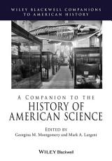 A Companion to the History of American Science PDF