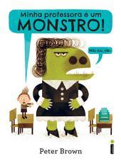 Minha professora é um monstro! (Não sou, não)