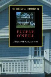 The Cambridge Companion to Eugene O'Neill