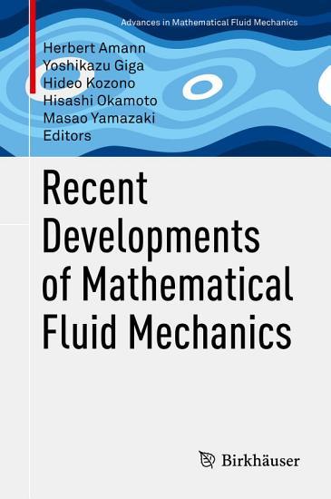 Recent Developments of Mathematical Fluid Mechanics PDF