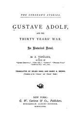 Gustave Adolf, and the Thirty Years' War: An Historical Novel
