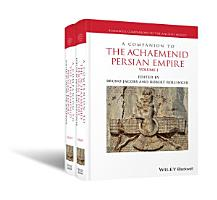 A Companion to the Achaemenid Persian Empire  2 Volume Set PDF
