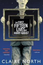 The First Fifteen Lives Of Harry August Book PDF