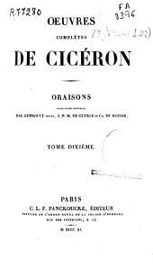 Oeuvres complètes de Cicéron: Oraisons, Volume10