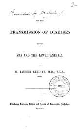 On the Transmission of Diseases Between Man and the Lower Animals: Volume 2