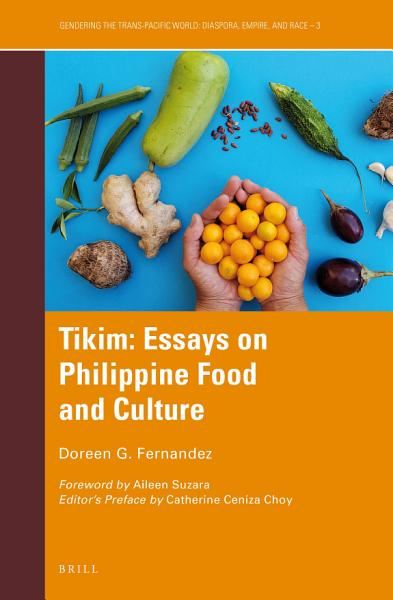 Download Tikim  Essays on Philippine Food and Culture Book