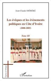 Les évèques et les évènements politiques en Côte d'Ivoire: (2000-2005) -, Volume3
