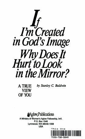 If I m Created in God s Image  Why Does It Hurt to Look in the Mirror  PDF