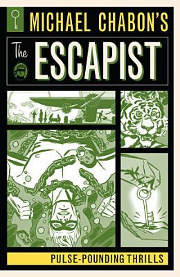 Michael Chabon s The Escapist  Pulse Pounding Thrills