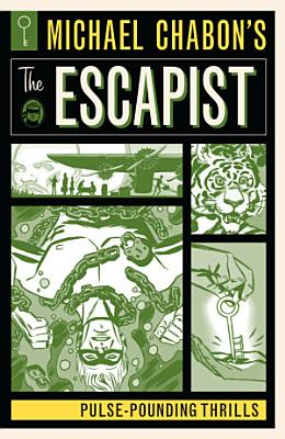 Michael Chabon s The Escapist  Pulse Pounding Thrills PDF