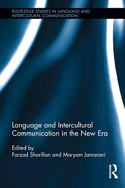 Language and Intercultural Communication in the New Era PDF