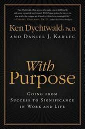 With Purpose: Redefining Money, Family, Work, Retirement, and Success