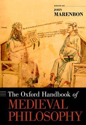 The Oxford Handbook of Medieval Philosophy PDF