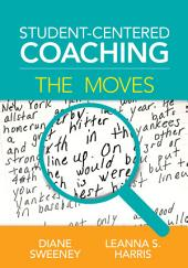 Student-Centered Coaching: The Moves