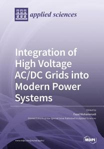 Integration of High Voltage AC DC Grids into Modern Power Systems