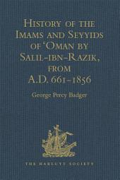 History of the Imams and Seyyids of 'Oman by Salil-ibn-Razik, from A.D. 661-1856