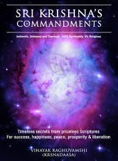 Lord Sri Krishna's Commandments: The Bhagavad Gita Distilled
