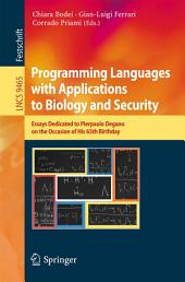 Programming Languages with Applications to Biology and Security: Essays Dedicated to Pierpaolo Degano on the Occasion of His 65th Birthday