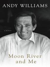 Moon River and Me: A Memoir