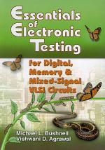 Essentials of Electronic Testing for Digital, Memory and Mixed-Signal VLSI Circuits