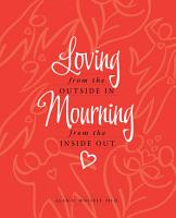 Loving from the Outside In  Mourning from the Inside Out PDF