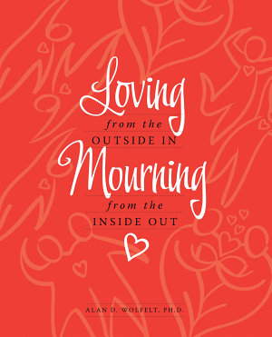 Loving from the Outside In  Mourning from the Inside Out