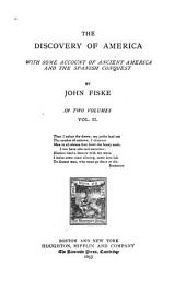 The Discovery of America, with Some Account of Ancient America and the Spanish Conquest: Volume 2