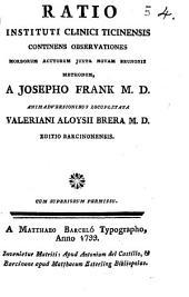 Ratio instituti clinici ticinensis: continens observationes morborum acutorum juxta novam brunonis mehodum