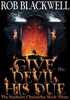 Give the Devil His Due  The Sanheim Chronicles  Book Three  PDF