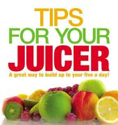 Tips for Your Juicer