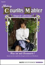 Hedwig Courths-Mahler - Folge 094: Was ist mit Rosmarie?