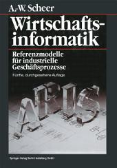 Wirtschaftsinformatik: Referenzmodelle für industrielle Geschäftsprozesse, Ausgabe 5