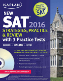 Kaplan New SAT 2016 Strategies  Practice and Review with 3 Practice Tests Book