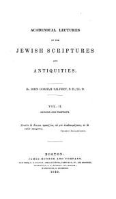 Academical Lectures on the Jewish Scriptures and Antiquities: Genesis and Prophets