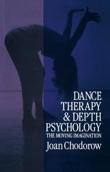 Dance Therapy And Depth Psychology Book PDF