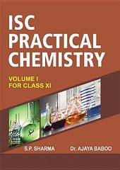 ISC Practical Chemistry Vol. I Class-XI