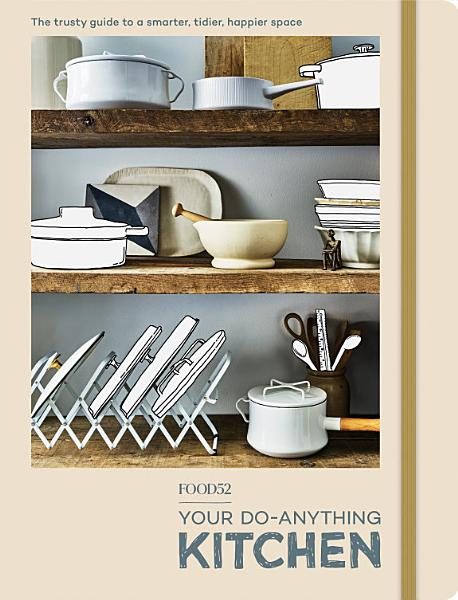 Download FOOD52 Your Do Anything Kitchen Book