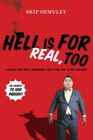 Hell Is for Real  Too PDF