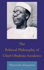 The Political Philosophy of Chief Obafemi Awolowo
