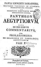 Pauli Ernesti Iablonski... Pantheon Aegyptiorum, sive De Diis eorum commentarius, cum prolegomenis de religione et theologia Aegyptiorum...