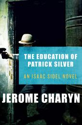 The Education of Patrick Silver