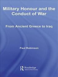 Military Honour And The Conduct Of War Book PDF