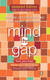 Mind the Gap: Own your past, know your generation, choose your future