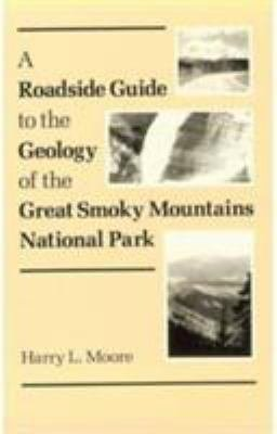 A Roadside Guide to the Geology of the Great Smoky Mountains National Park