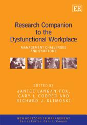 Research Companion to the Dysfunctional Workplace: Management Challenges and Symptoms