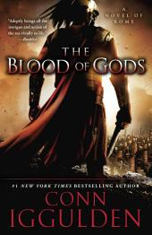 The Blood of Gods: A Novel of Rome