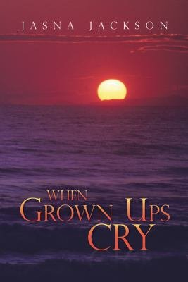 Download When Grown Ups Cry Book